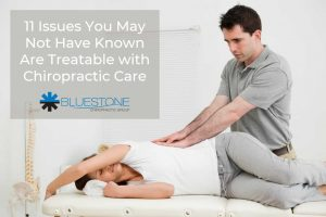 11 Issues Treatable with Chiropractic Care